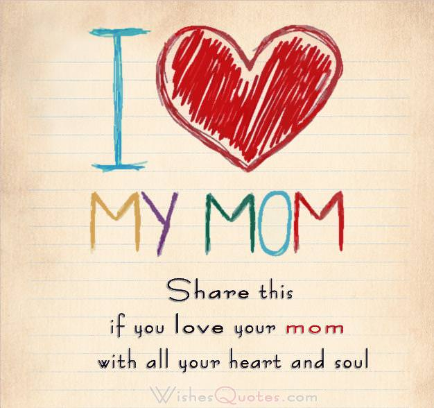 I love my mom -share this if you love your mom