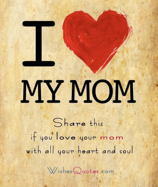 share this if you love your mom