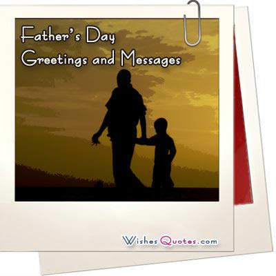 Father's Day Greetings and Messages