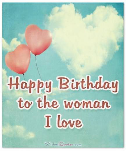 Birthday Wishes For Wife: Happy Birthday To The Woman I Love
