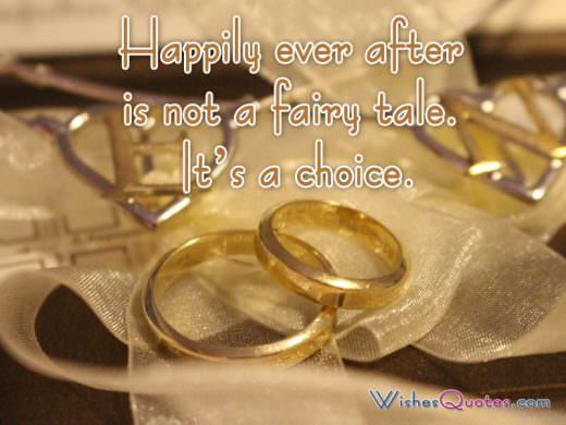 A wedding quote about happy marriage 'Happily ever after is not a fairy tale. It's a choice.' and 2 gold wedding rings