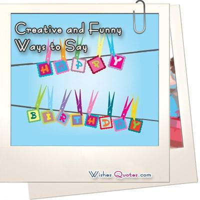 Creative and Funny Ways to Say Happy Birthday – Unique Happy Birthday Greetings