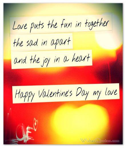 Valentine's Day Wishes. Love puts the fun in together the sad in apart and the joy in a heart