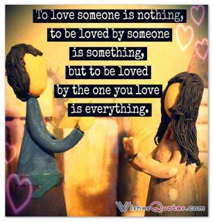 To be loved by the one you love is everything