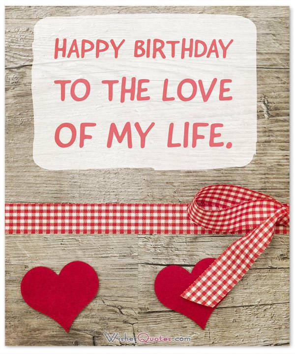 Birthday Wishes for Wife: Happy birthday to the love of my life