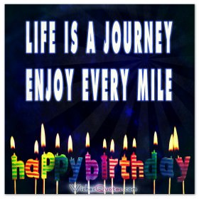 Life is a journey. Enjoy every mile. Birthday Card.