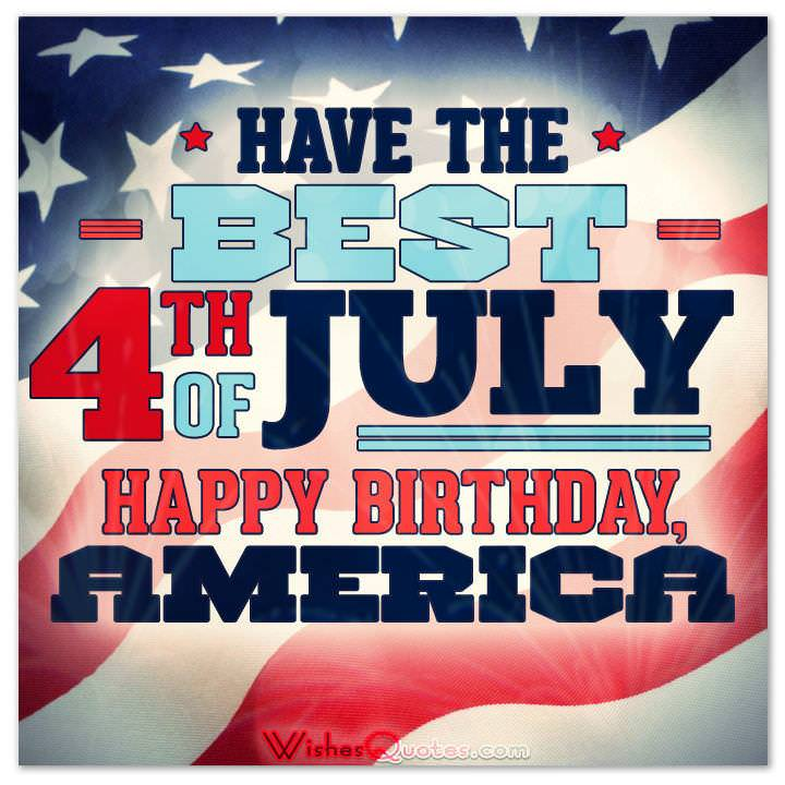 Have The Best 4th Of July. U201c
