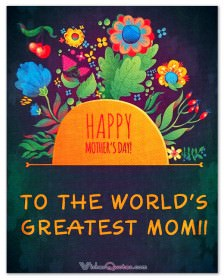 To the worlds greatest mom