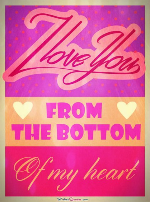I love you from the bottom of my heart. #lovequotesforhim Love Quotes for Him