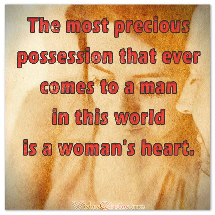 The most precious possession that ever comes to a man in this world is a woman's heart. Love Quotes for Her Cute Image