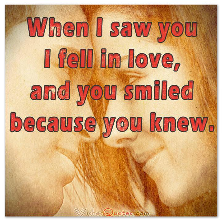 When I saw you I fell in love, and you smiled because you knew. Love Quotes for Her Cute Image