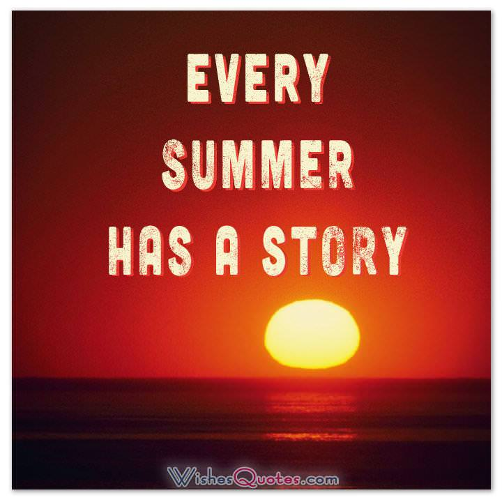 Summer Messages and Quotes - Every SUMMER has a story…