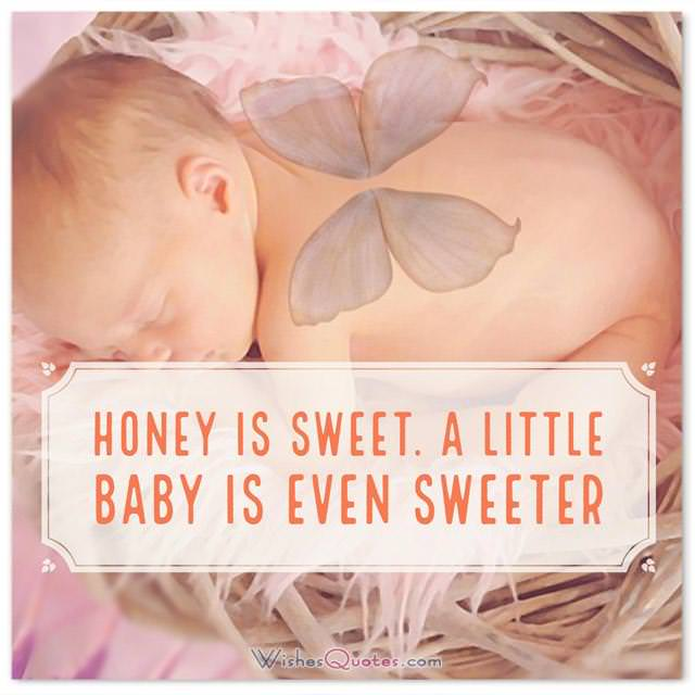 Newborn Wishes: Honey is sweet. A little baby is even sweeter. What to Write in a Newborn Baby Girl Card.