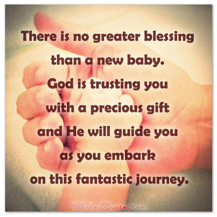 Great There Is No Greater Blessing Than A New Baby. God Is Trusting You With A