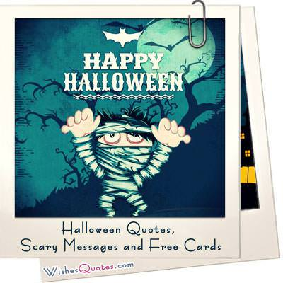 Halloween Quotes, Scary Messages, Poems and Free eCards