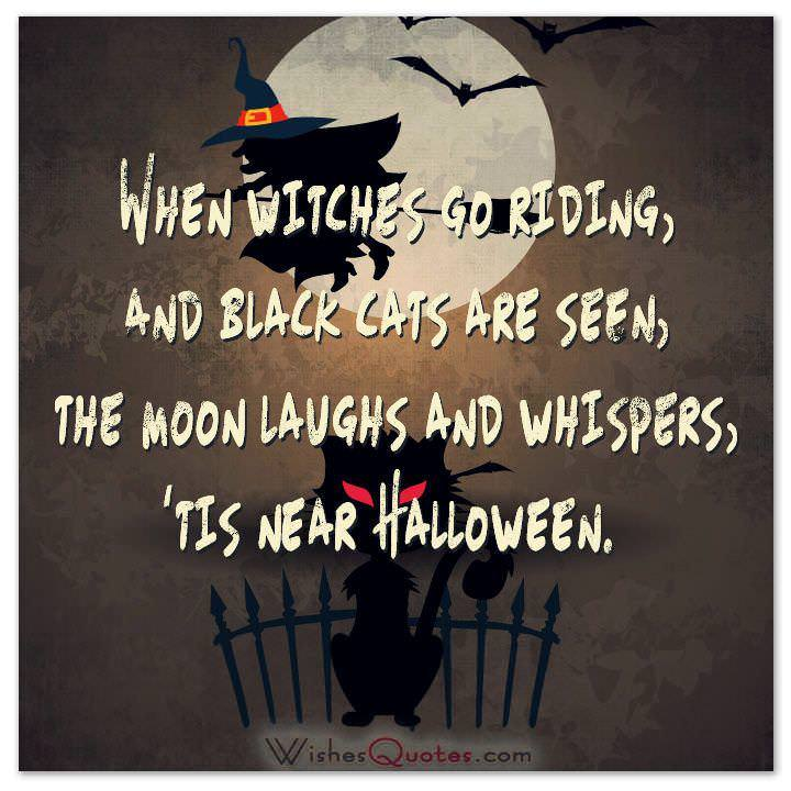 When Witches Go Riding, And Black Cats Are Seen, The Moon Laughs And  Whispers