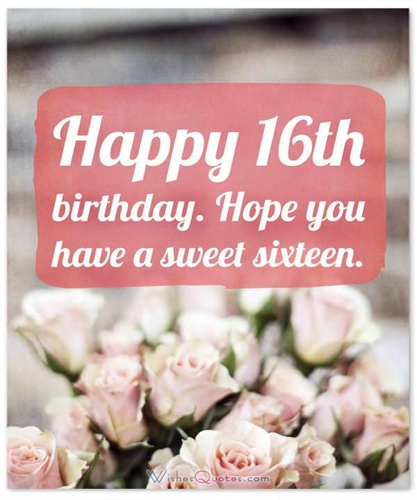 Sweet Sixteen Happy 16th Birthday Wishes