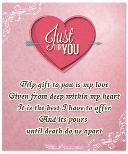 My gift to you is my love Given from deep within my heart It is the best I have to offer And its yours until death do us apart