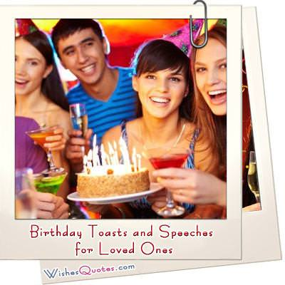 Birthday Toasts and Speeches for Loved Ones
