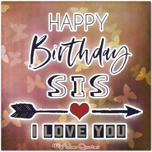 Happy Birthday Sister. I love you