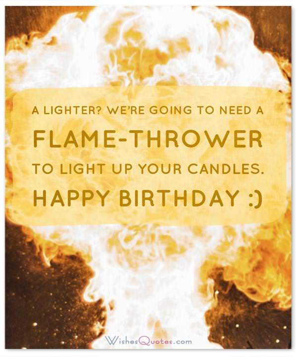 Funny Happy Birthday Wishes Cards And Messages Flame Thrower To Light Up Your Candles