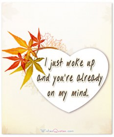 I just woke up and you're already on my mind.