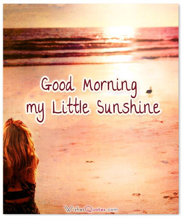 Good Morning my Little Sunshine. Good Morning Messages for Girlfriend.