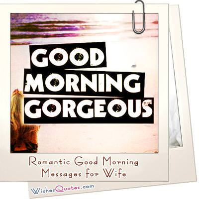 Romantic Good Morning Messages For Wife  By WishesQuotes