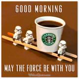 Good Morning. May the Force be with you.