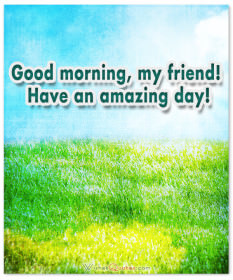Good Morning Messages for Friends with Cute and Funny Cards