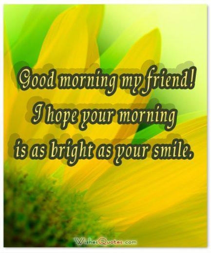 Good morning my friend!