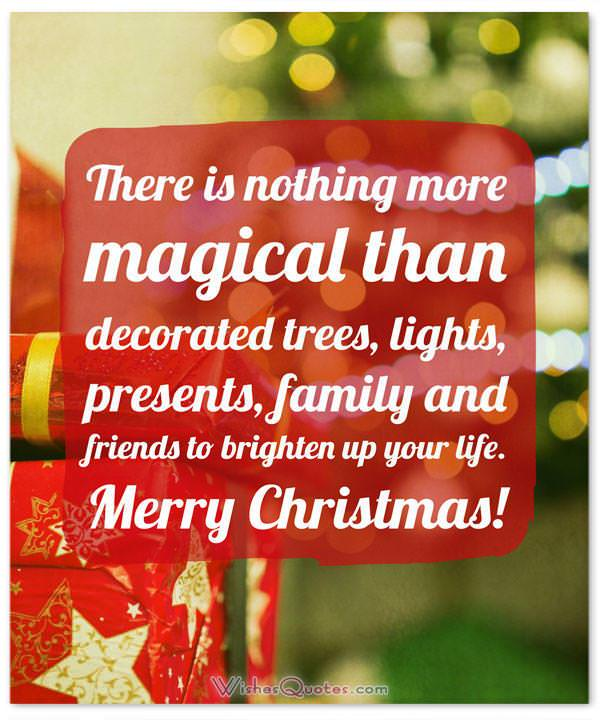 Christmas messages for friends and family wishesquotes christmas messages for friends and family there is nothing more magical than decorated trees m4hsunfo