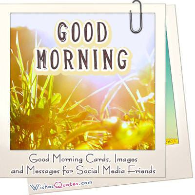 Good Morning Cards, Images and Messages for Social Media Friends