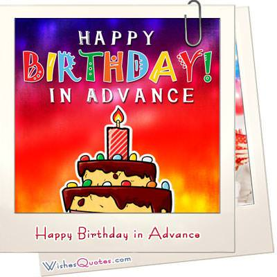 Happy Birthday In Advance Wishesquotes