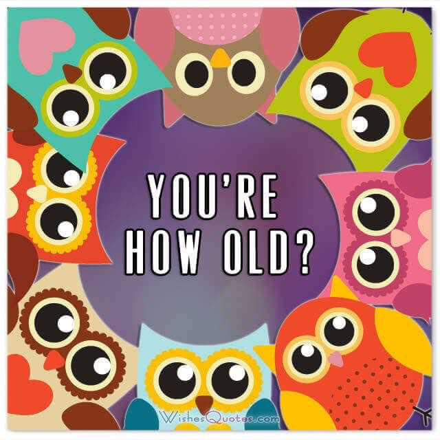Happy Birthday Card: You're How Old?
