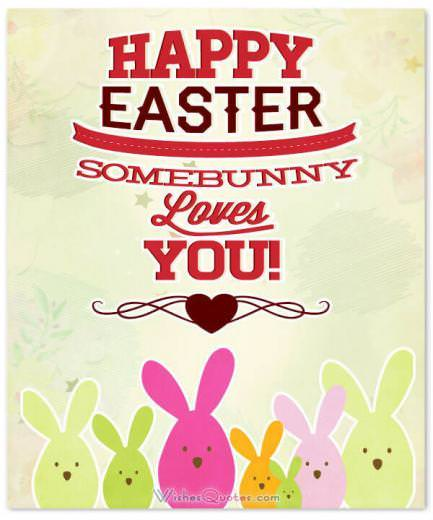 Happy Easter. Somebunny loves you!