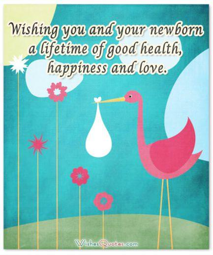 Wishing you and your newborn a lifetime of good health, happiness and love. Newborn Baby Card