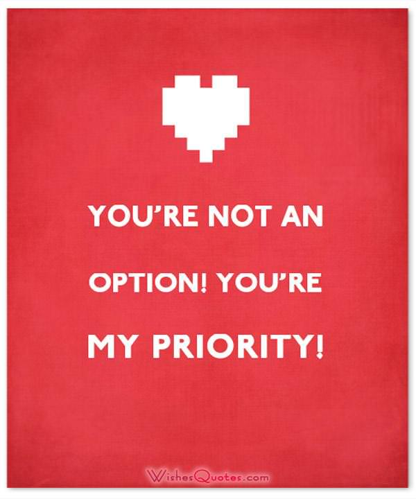 You're not an option! You're my priority! Cute Image with Love Quote for Her