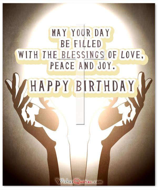 May God bless you on your special day! Happy Birthday.