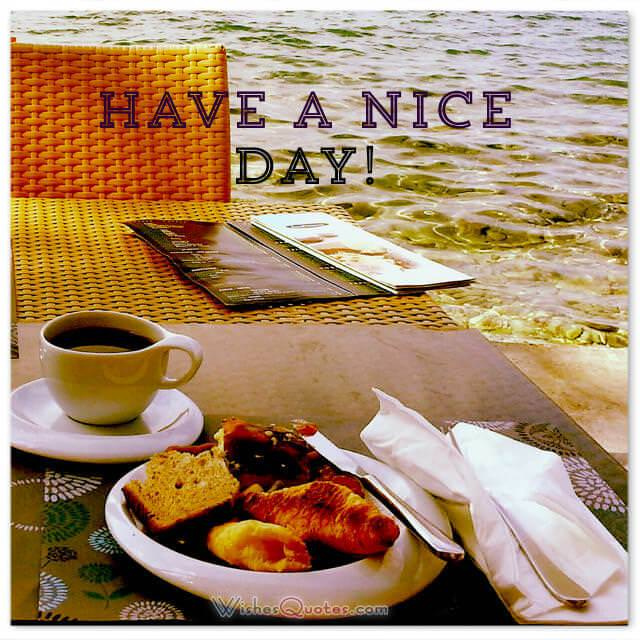 Have a nice day! Breakfast by the sea