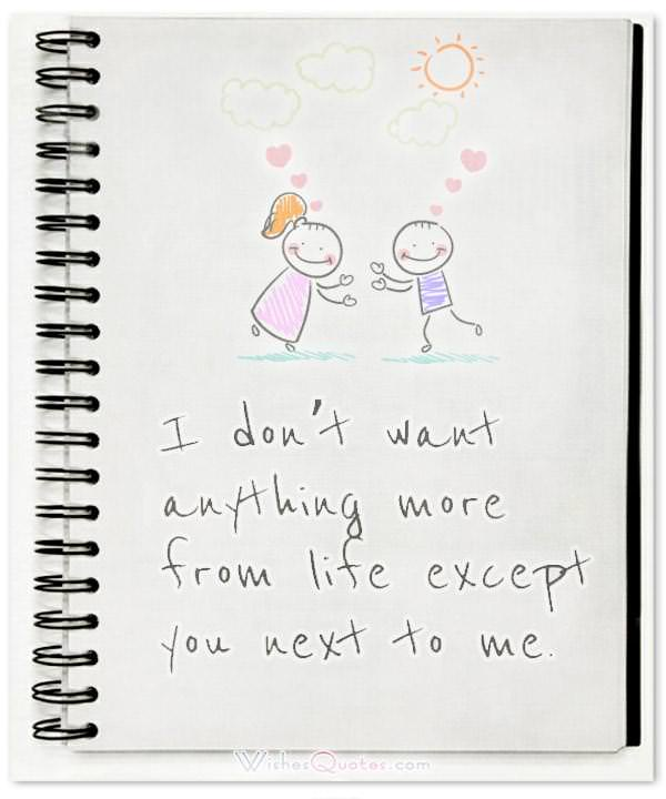 I don't want anything more from life except you next to me. Adorable Image with Love Quotes for Him
