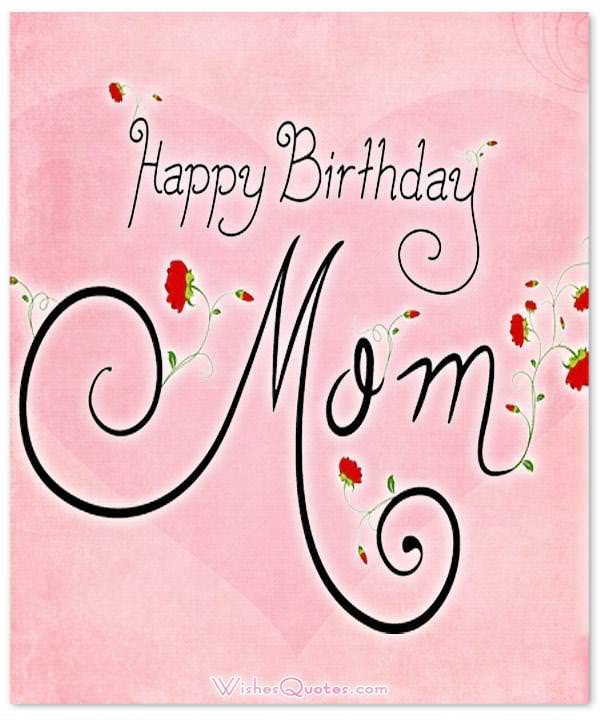 Top 50 Birthday Wishes For Mom Happy