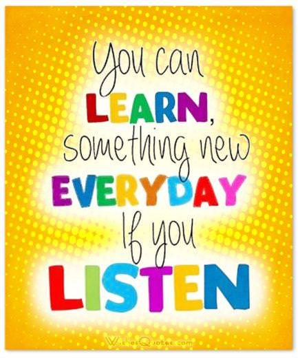 Back to School Messages - You can learn something new everyday if you listen