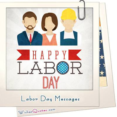 Labor Day Messages. Show your Thanks and Appreciation