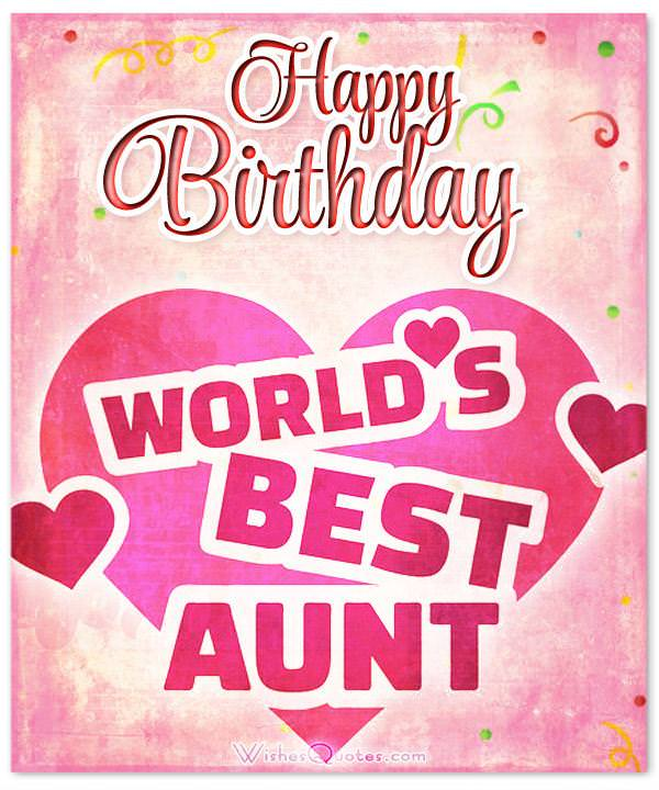 Heartfelt Birthday Wishes For Your Aunt – By WishesQuotes