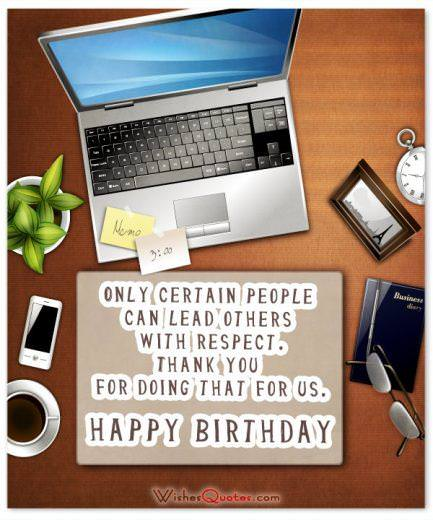 Only certain people can lead others with respect. Thank you for doing that for us. Happy Birthday