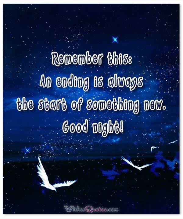 Good Night Quotes Remember This: An Ending Is Always The Start Of Something  New. Good Night!