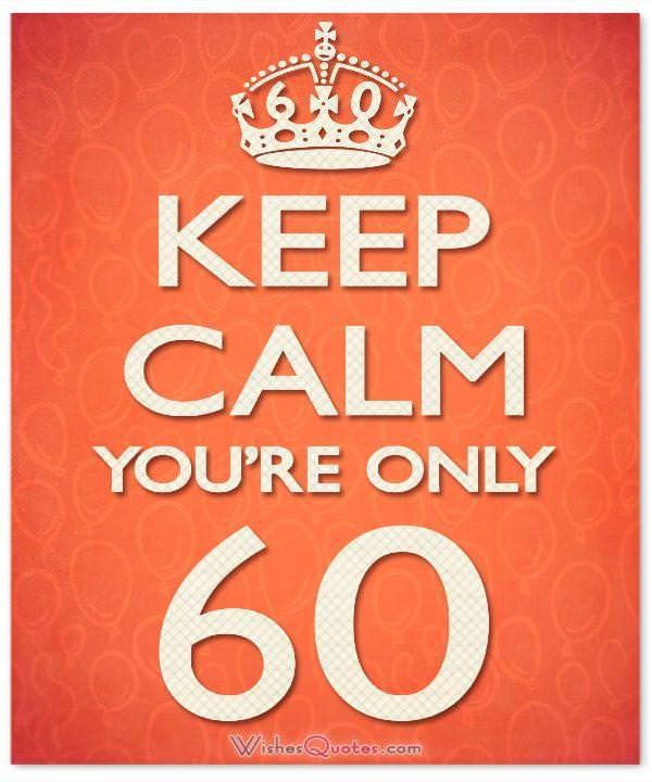 60th birthday wishes unique birthday messages for a 60 year old 60th birthday wishes keep calm youre only 60 60th birthday card bookmarktalkfo Choice Image