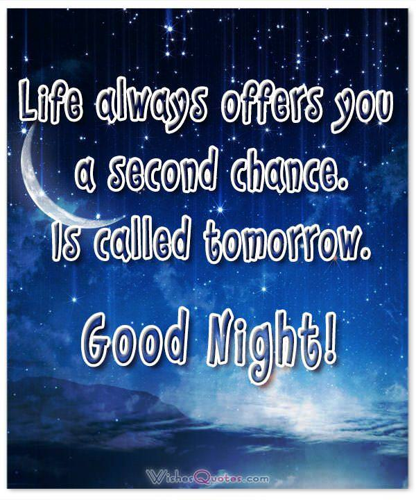 Life Always Offers You A Second Chance. Is Called Tomorrow.