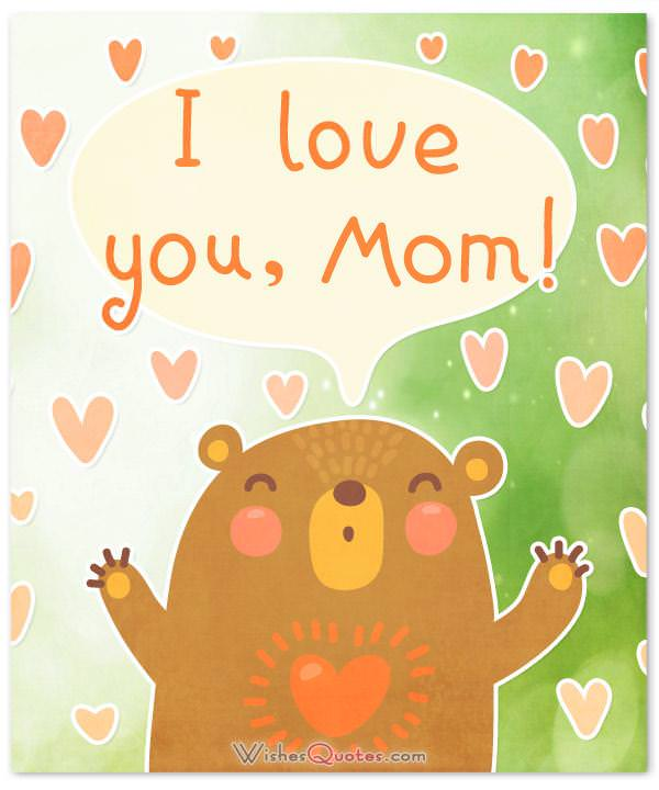I love you mom for Mother's Day